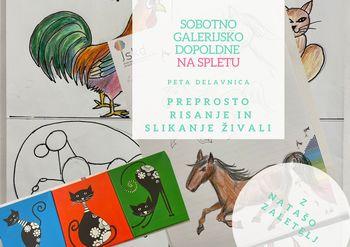 Sobotno galerijsko dopoldne: Preprosto risanje in slikanje živali z Natašo Zaletelj