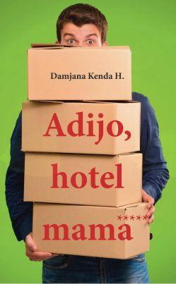 Tik pred izidom je knjiga Adijo, hotel mama; Damjana Kenda Hussu