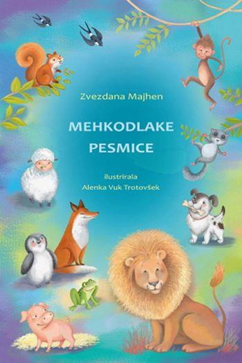 Ob svetovnem dnevu živali (4. oktober) je izšla pesniška zbirka: MEHKODLAKE PESMICE avtorice ZVEZDANE MAJHEN