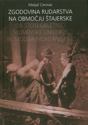 Predstavitev knjige avtorja Matjaža Cerovaca: Zgodovina rudarstva na območju Štajerske
