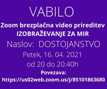 Izobraževanje za mir, DOSTOJANSTVO, Zoom brezplačna video prireditev https://us02web.zoom.us/j/