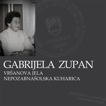 Gabrijela Zupan - Vršanova Jela, nepozabna šolska kuharica