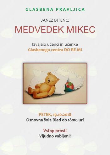 Glasbena pravljica MEDVEDEK MIKEC