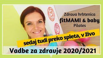 Vadbe za zdravje 2020 v Podljubelju. Pilates. Zdrava hrbtenica. Poporodna vadba Fit MAMI & baby.