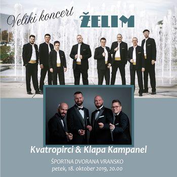 Veliki koncert ŽELIM, KVATROPIRCI & KLAPA KAMPANEL