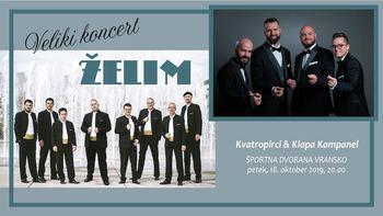 Veliki koncert ŽELIM - KVATROPIRCI & KLAPA KAMPANEL