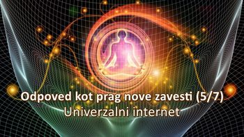 Odpoved kot prag nove zavesti (5/7) – Univerzalni internet