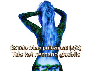 ŠK Telo Okno priložnosti (2/3) – Telo kot neznano glasbilo