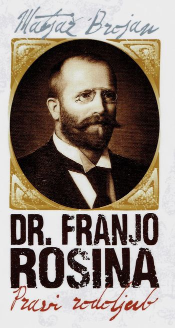 Predstavitev knjige dr. Franjo Rosina, pravi rodoljub