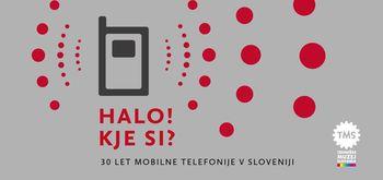 """Odprtje razstave """"Halo! Kje si? 30 let mobilne telefonije v Sloveniji"""""""