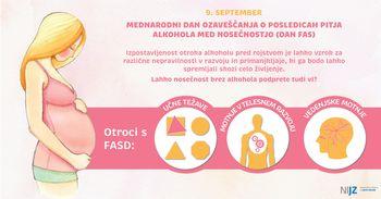 NOSEČNOST BREZ ALKOHOLA ZA ZDRAVJE IN DOBROBIT OTROK JE SKUPNA ODGOVORNOST DRUŽBE