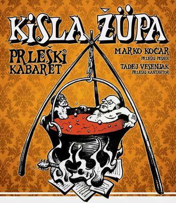 Kisla žüpa - Prleški kabaret