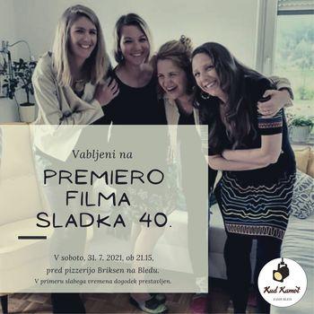 Premiera filma Sladka 40.