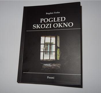 Pogled skozi okno - nova knjiga pesmi Troha Bogdana