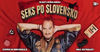 SEKS PO SLOVENSKO, Vid Valič - avtorska komedija
