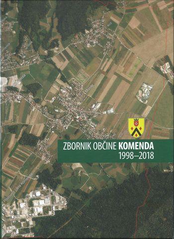ZBORNIK OBČINE KOMENDA 1998-2018
