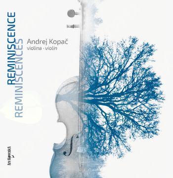 Nova zgoščenka v zbirki Ars SlovenicA: Andrej Kopač: Reminiscence