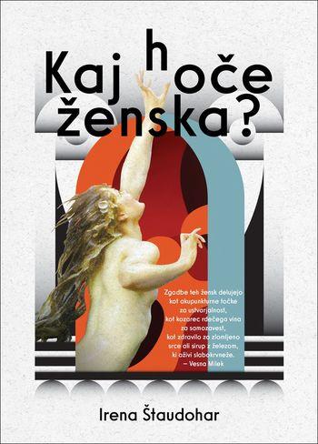Predstavitev knjige Irene Štaudohar Kaj hoče ženska?