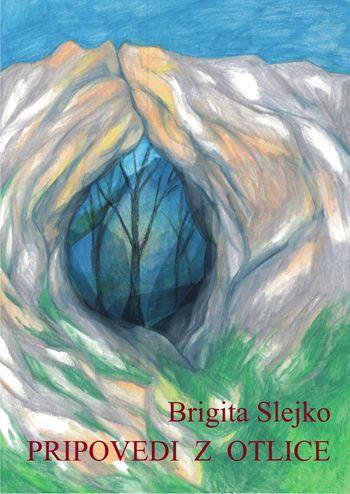 Brigita Slejko – Pripovedi z Otlice
