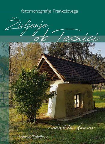 Knjiga fotomonografija Življenje ob Tesnici nekoč in danes
