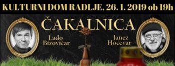 ČAKALNICA - Lado Bizovičar in Janez Hočevar