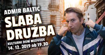 Slaba družba - avtorska monokomedija Admirja Baltića