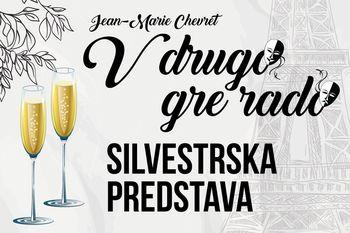 Silvestrska predstava: V DRUGO GRE RADO