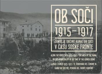 """Razstava """"Ob Soči 1915–1917, območje občine Kanal ob Soči v času soške fronte"""" uradno odprta"""