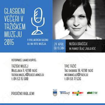 Nuška Drašček ta petek v Tržiškem muzeju - začenjajo se Glasbeni večeri