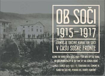 RAZSTAVA Ob Soči 1915−1917 − območje občine Kanal ob Soči v času soške fronte