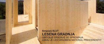 Simpozij SLUT - Zakaj je les gradbeni material prihodnjosti?