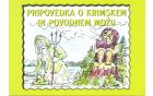 PRIPOVEDKA o Krimskem in Povodnem možu = A tale about the Krim and the Water sprite / po pripovedovanju Antona Cimpermana zapisala Viktorija Zalar = told by Anton Cimperman, written by Viktorija Zalar ; ilustriral Ivan Jerom = illustrated by Ivan Jerom ; [prevod v angleščino Marjetka Žebovec]. - Ig : Društvo Fran Govekar ; Smlednik : Lepa beseda, 2008 (Ljubljana : Present). - 12 str. : ilustr. ; 21 x 30 cm  Vzpor. slov. besedilo in angl. prevod. - Potiskane notr. str. ov.  ISBN 978-961-92404-0-3 (Lepa beseda) 398.2(497.4)(02.053.2)  COBISS.SI-ID 238761984