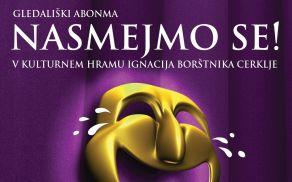 Prisrčno vabljeni k vpisu gledališkega abonmaja Nasmejmo se!