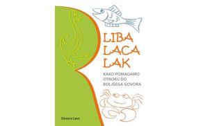 LIBA LACA LAK - Kako pomagamo otroku do boljšega govora