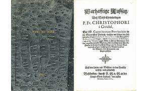 "KRIŠTOF iz Čedada     Warhafftige Außsag, deß wohl-ehrwürdigen P. Fr. Christophori à Cividal, ... / auß dem Latein und Welschen, in das Teutsche versetzt, und gründlich beschriben, durch A. S. von S. - Faksimilirana izd. / [spremna beseda Branko Reisp]. - [Ljubljana] : Cankarjeva založba, 1966 (v Ljubljani : Ljudska pravica). - [7], 6 str., [1] zganj. f. pril. : ilustr. ; 22 cm  Nasl. na ov. in v kolofnu: Sončni mrk 1664. - Novica o sončnem mrku, opazovanem blizu Vrhnike 28. januarja 1664 / Branko Reisp: str. 1-6. - Izv. izd.: 1664. - Vsebuje tudi: Warhaffter und glaubwürdiger Bericht, eines erschrecklichen Wunderzeichen, .... - Samo fotografija enolistnega tiska Warhaffter und glaubwürdiger Bericht, eines erschrecklichen Wunderzeichen, ...: NUK: R 286800  521.8(497.4 Vrhnika) ""1664""  COBISS.SI-ID 5518386"