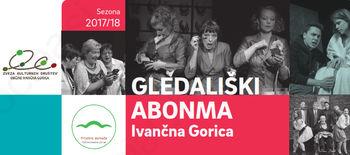 Prihaja GLEDALIŠKI ABONMA Ivančna Gorica 2017/18!