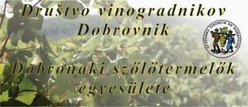 DRUŠTVO VINOGRADNIKOV DOBROVNIK - SZOLO ES BORTERMELOK EGYESÜLETE DOBRONAK