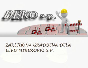 DEKO ZAKLJUČNA GRADBENA DELA ELVIS BIBEROVIĆ S.P.