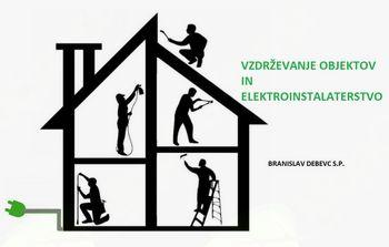 VZDRŽEVANJE OBJEKTOV IN ELEKTROINSTALATERSTVO BRANISLAV DEBEVC S.P.