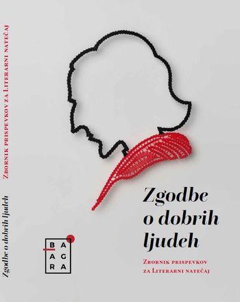 Literarni natečaj Zgodbe o dobrih ljudeh zbudil izredno zanimanje – zbornik prispevkov bo obsegal preko 250 strani